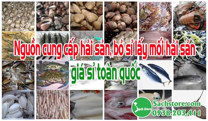 Nguồn cung cấp hải sản, bỏ sỉ lấy mối hải sản giá sỉ toàn quốc