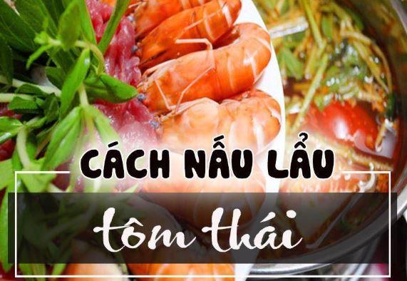 Hướng dẫn nấu món lẩu tôm Thái