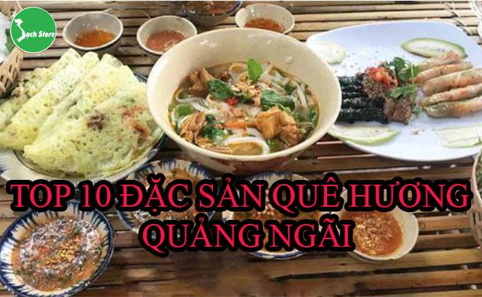 Top 10 đặc sản quê hương Quảng Ngãi