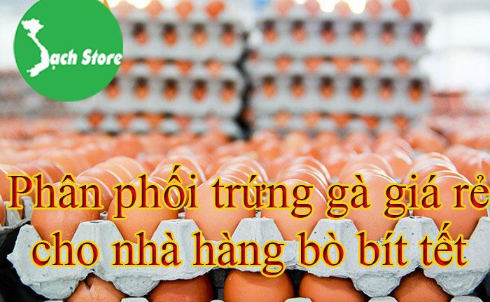 Phân phối trứng gà giá rẻ cho nhà hàng bò bít tết