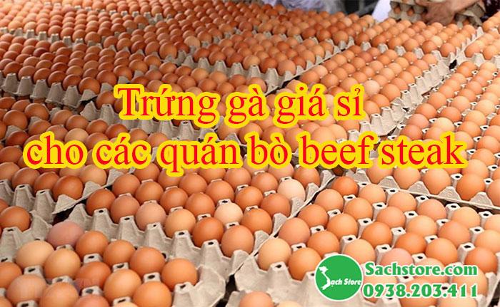Trứng gà giá sỉ cho các quán BÒ BEEF STEAK