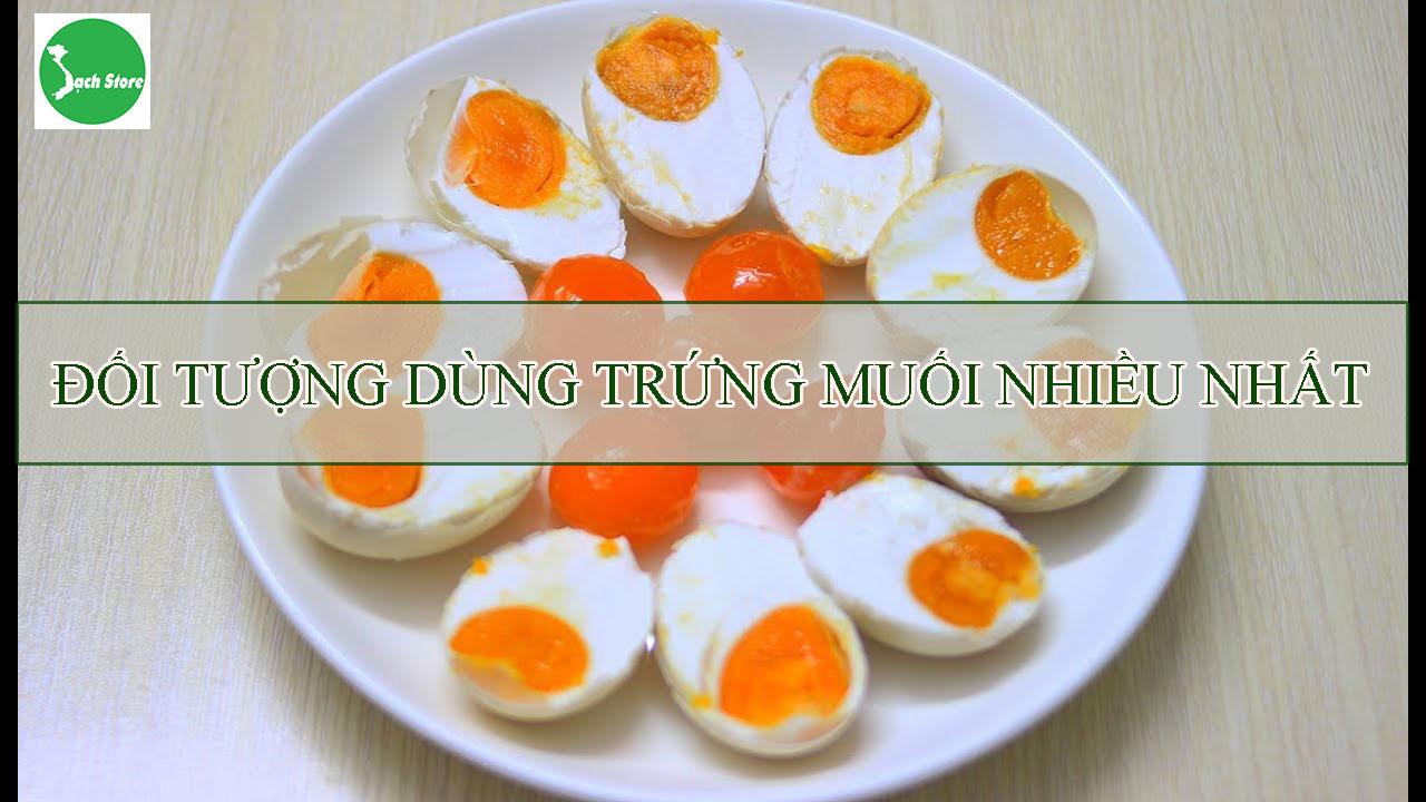 Đối tượng dùng trứng muối nhiều nhất